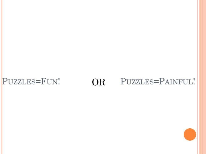 Puzzles=Fun!