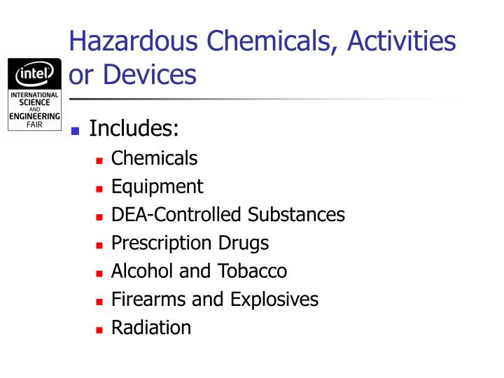 Hazardous Chemicals, Activities or Devices