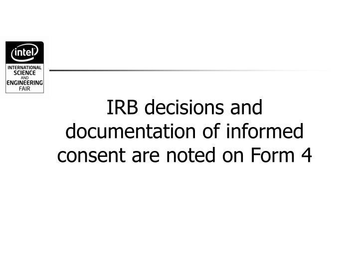 IRB decisions and documentation of informed consent are noted on Form 4