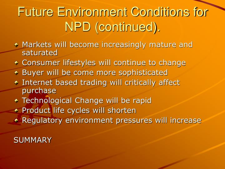 Future Environment Conditions for NPD (continued).