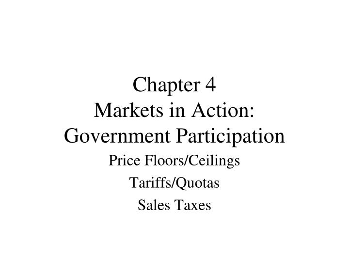 Chapter 4 markets in action government participation