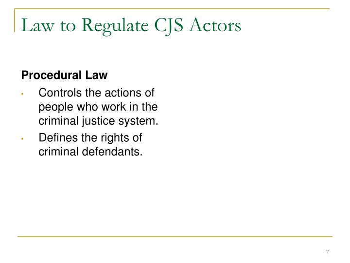 Law to Regulate CJS Actors