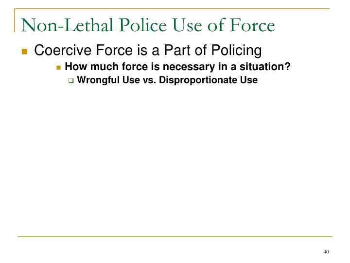 Non-Lethal Police Use of Force