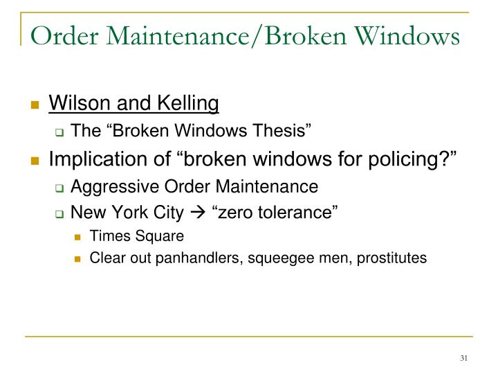 Order Maintenance/Broken Windows