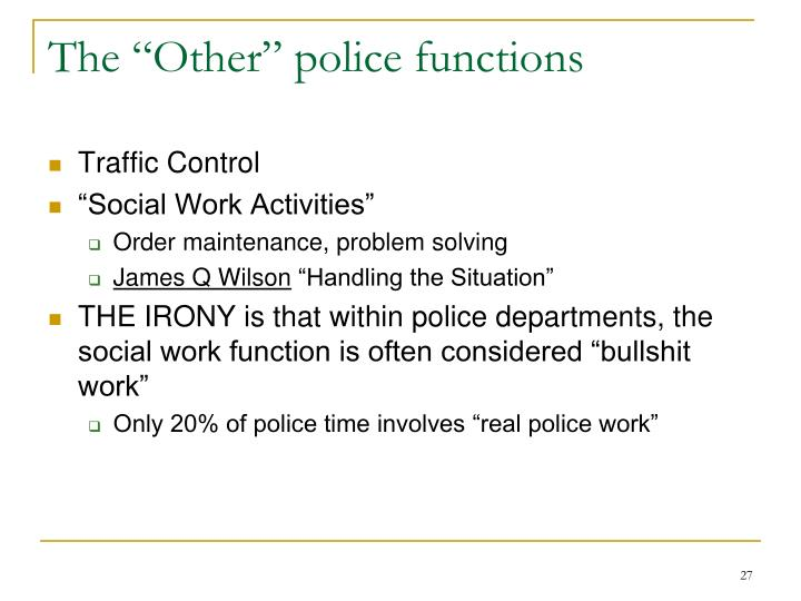 "The ""Other"" police functions"