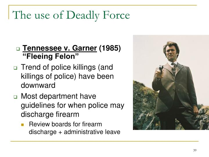 The use of Deadly Force