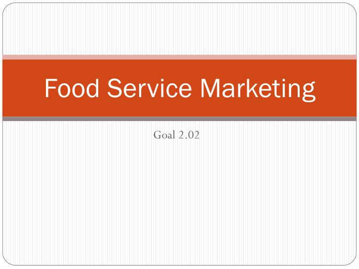 Food service marketing