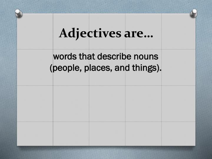 Adjectives are