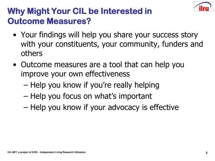 Why might your cil be interested in outcome measures