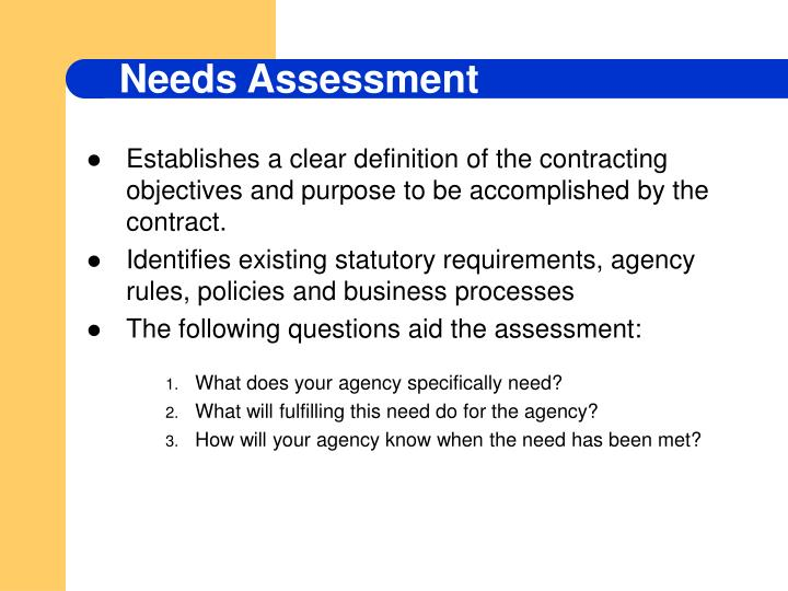 Establishes a clear definition of the contracting objectives and purpose to be accomplished by the contract.