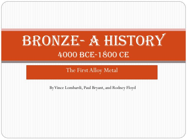 Bronze- A history