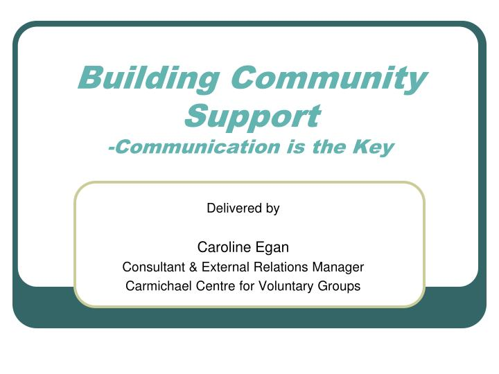building community support communication is the key
