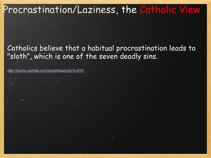 Procrastination/Laziness