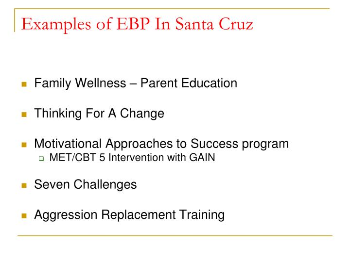 Examples of EBP In Santa Cruz