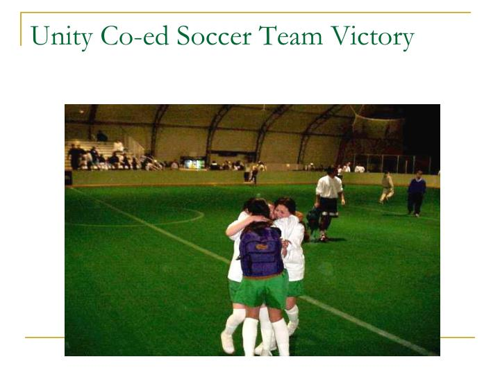 Unity Co-ed Soccer Team Victory