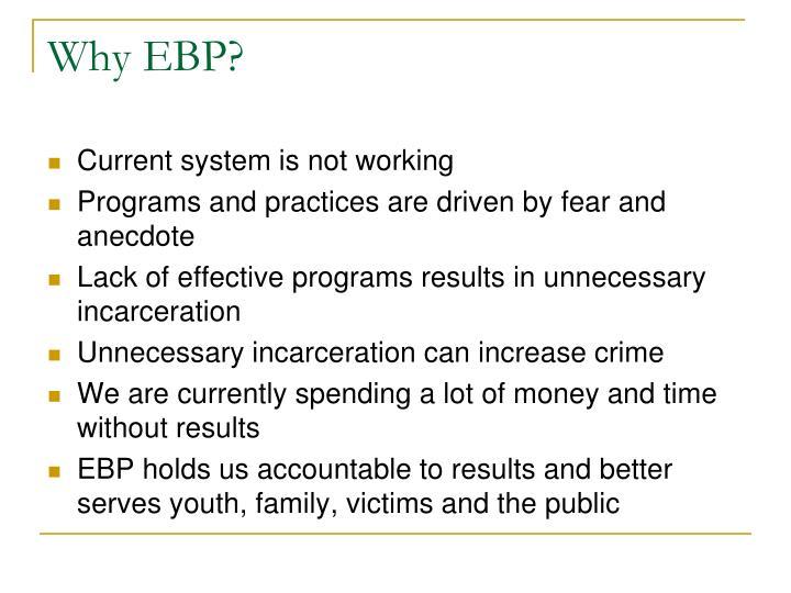 Why EBP?