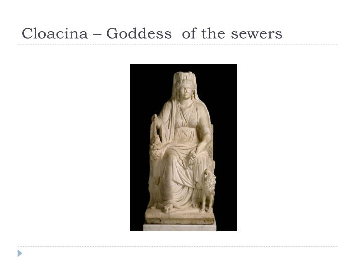 Cloacina goddess of the sewers