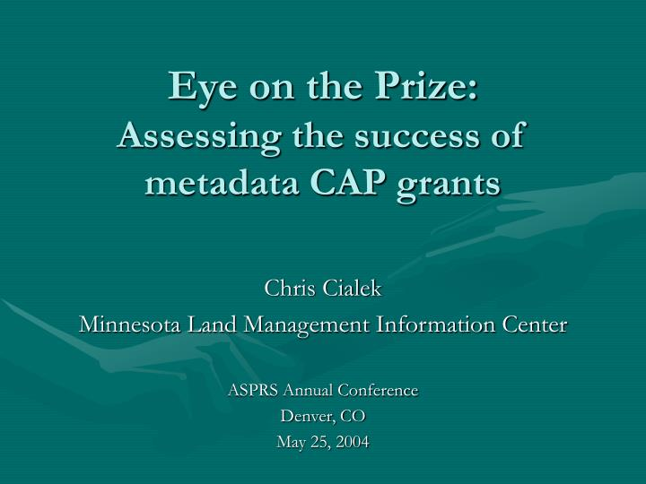 Eye on the prize assessing the success of metadata cap grants