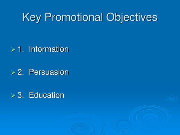 Key Promotional Objectives