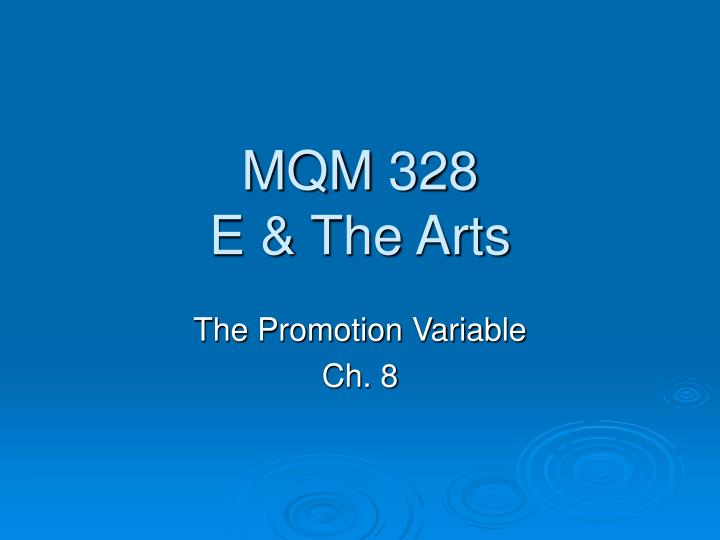 Mqm 328 e the arts