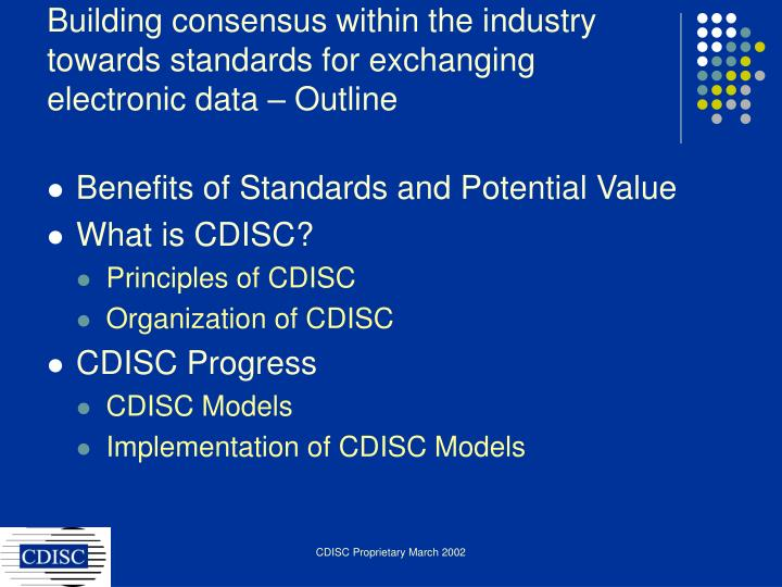 Building consensus within the industry towards standards for exchanging electronic data – Outline