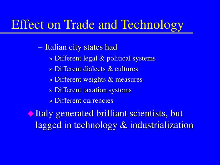 Effect on Trade and Technology