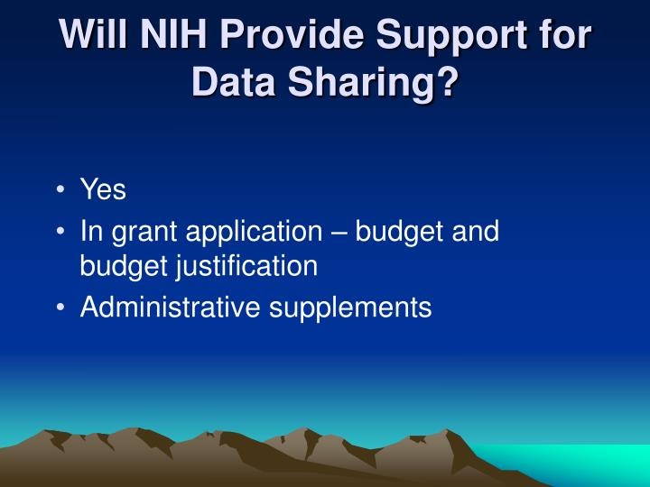 Will NIH Provide Support for Data Sharing?