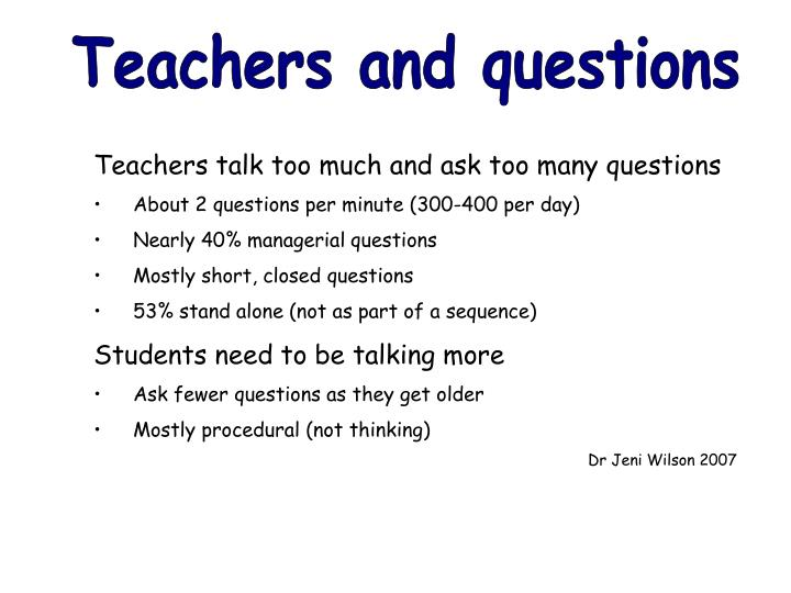Teachers and questions