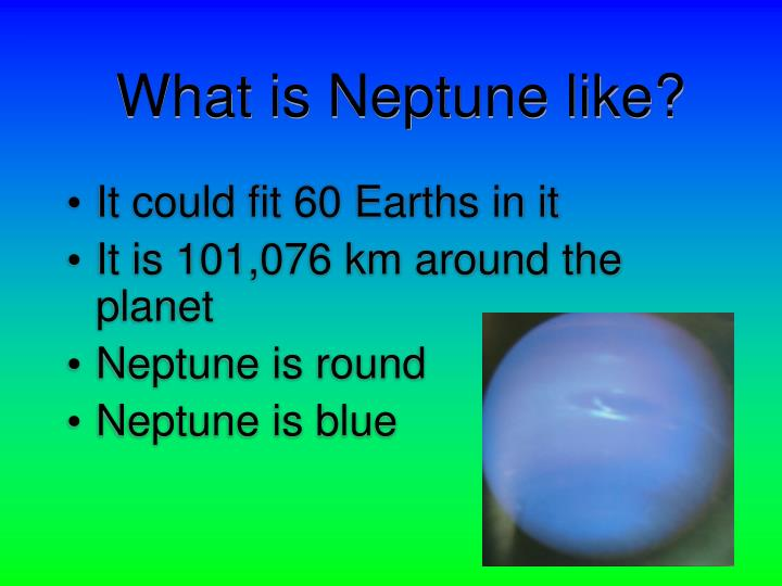 What is Neptune like?