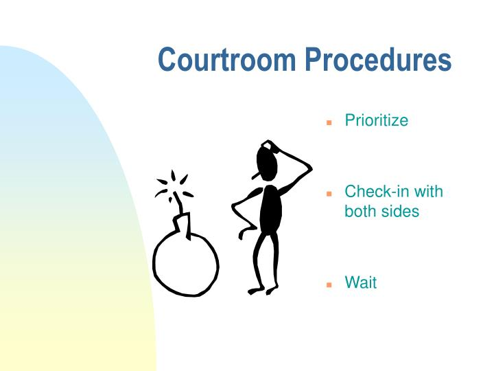Courtroom Procedures
