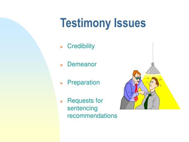 Testimony Issues