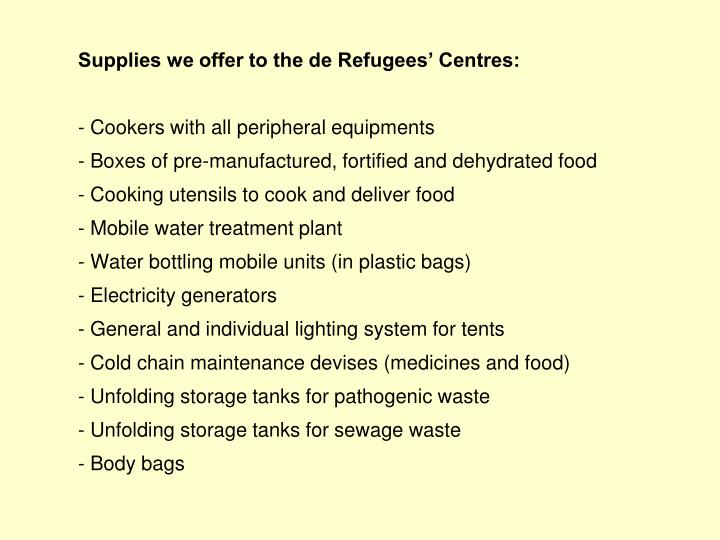 Supplies we offer to the de Refugees' Centres: