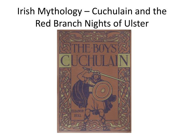 Irish mythology cuchulain and the red branch nights of ulster