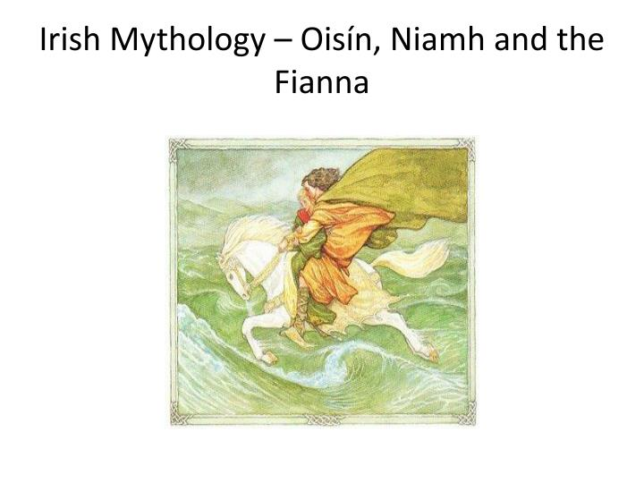 Irish mythology ois n niamh and the fianna