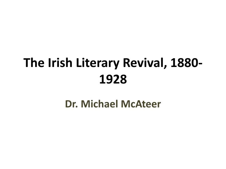 The irish literary revival 1880 1928