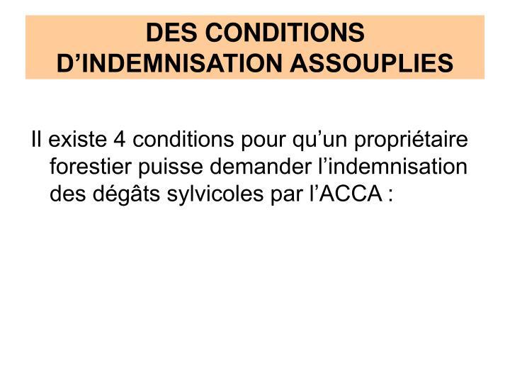 DES CONDITIONS D'INDEMNISATION ASSOUPLIES