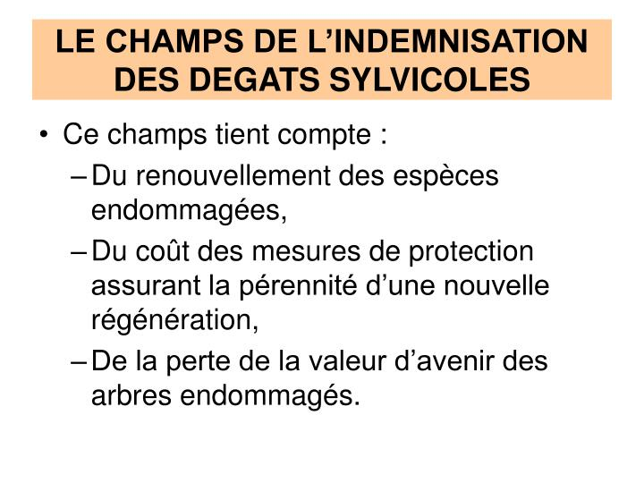LE CHAMPS DE L'INDEMNISATION DES DEGATS SYLVICOLES