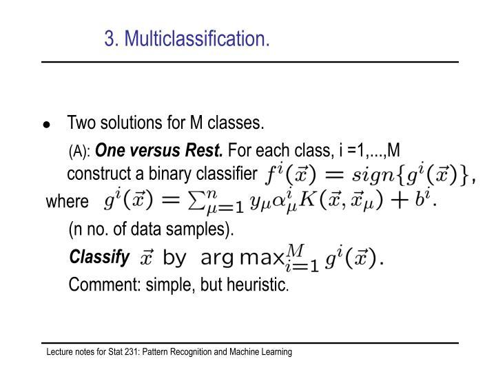 3. Multiclassification.