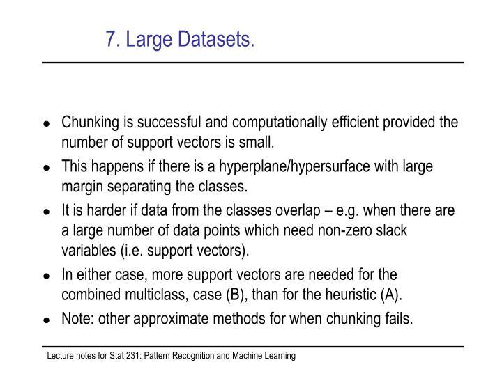 7. Large Datasets.