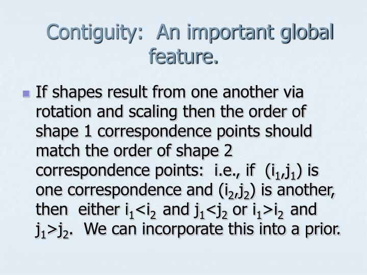 Contiguity:  An important global feature.