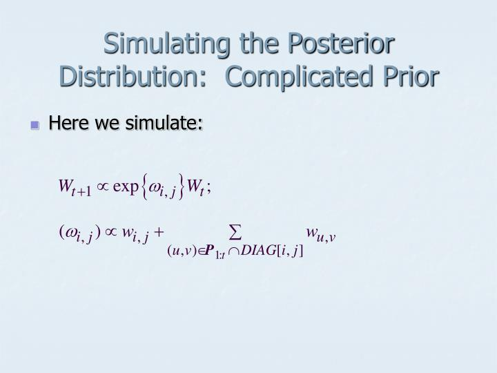 Simulating the Posterior Distribution:  Complicated Prior