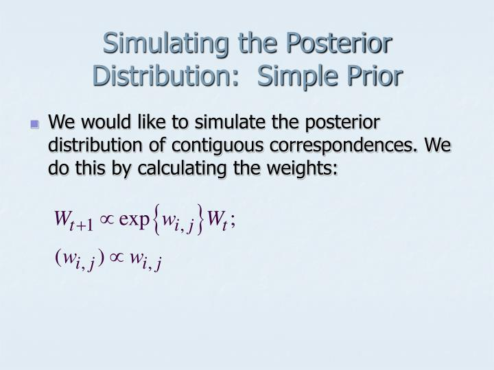Simulating the Posterior Distribution:  Simple Prior