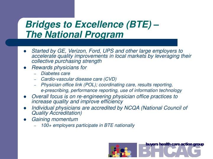Bridges to Excellence (BTE) –