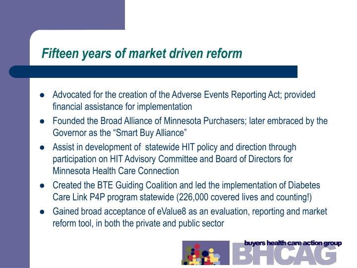Fifteen years of market driven reform