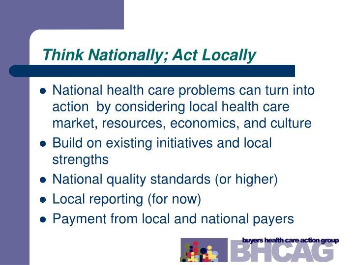 Think Nationally; Act Locally