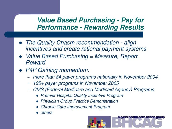 Value Based Purchasing - Pay for Performance - Rewarding Results