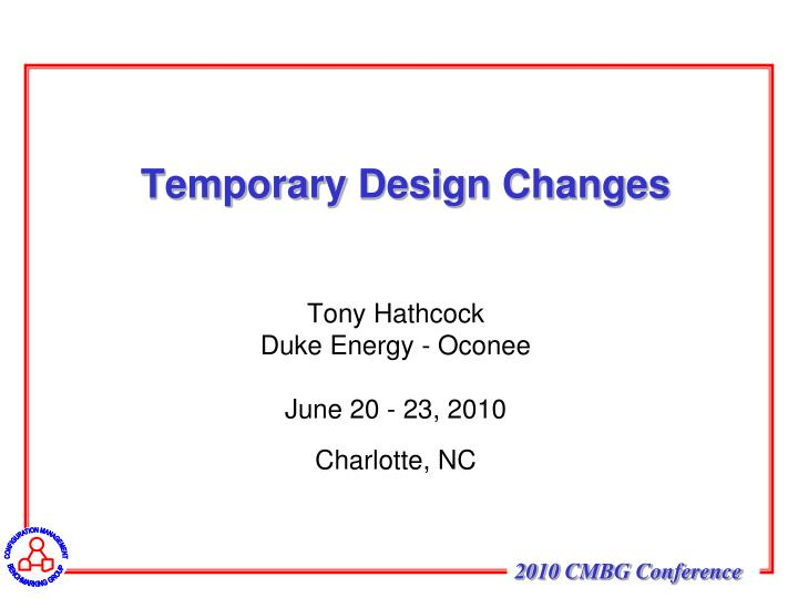 Temporary design changes