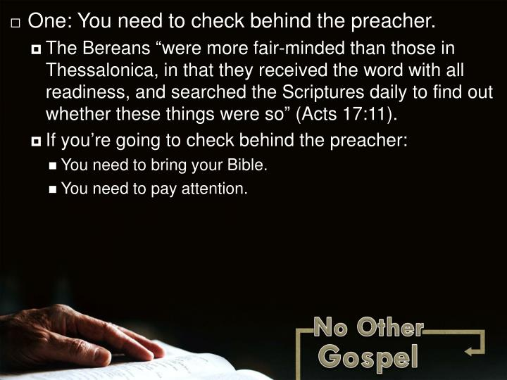 One: You need to check behind the preacher.