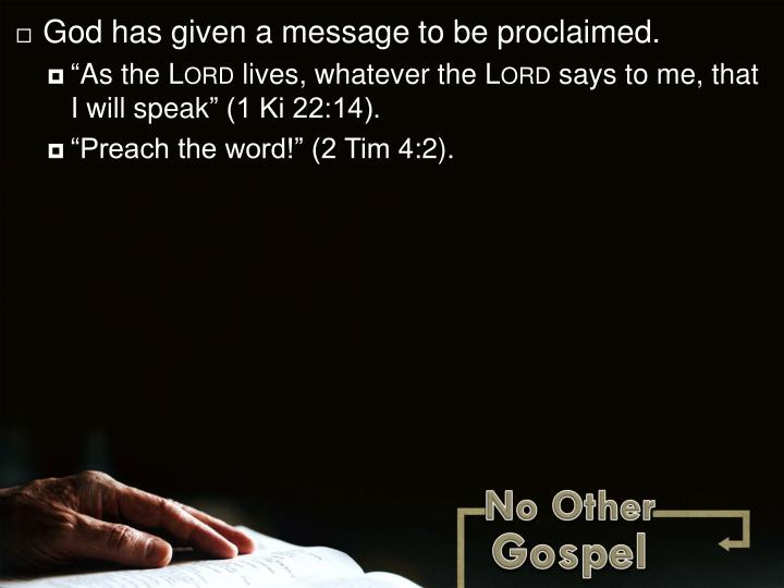 God has given a message to be proclaimed.