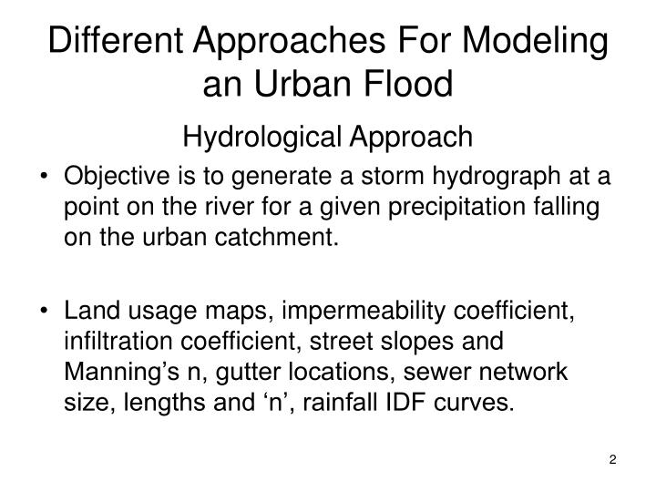 Different Approaches For Modeling an Urban Flood